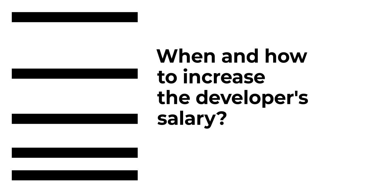 When and how to increase the developer's salary?